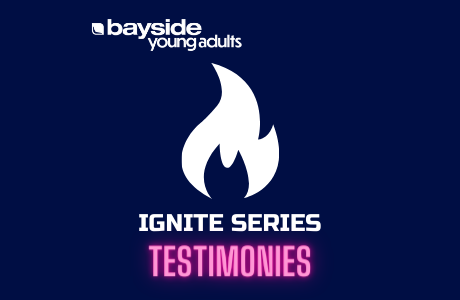 Young Adults IGNITE Series – Testimonies