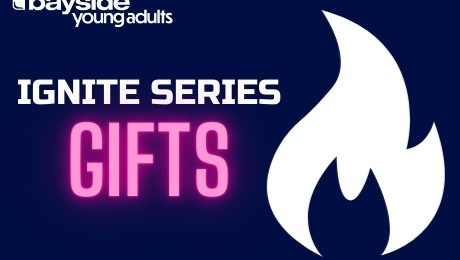 Young Adults Ignite Series – Spiritual Gifts