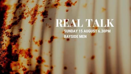 Real Talk – Bayside Men