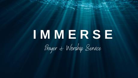 IMMERSE Prayer & Worship Service